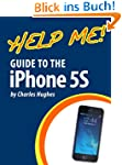 Help Me! Guide to the iPhone 5S: Step...