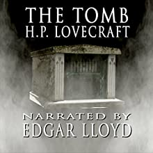 The Tomb Audiobook by H. P. Lovecraft Narrated by Edgar Lloyd