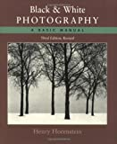 Black and White Photography: A Basic Manual Third Revised Edition (0316373052) by Horenstein, Henry