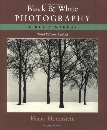 Black and White Photography: A Basic Manual Third Revised...