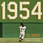 1954: The Year Willie Mays and the First Generation of Black Superstars Changed Major League Baseball Forever | Bill Madden