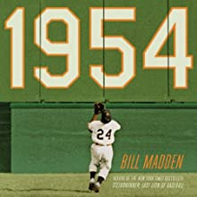 1954: The Year Willie Mays and the First Generation of Black Superstars Changed Major League Baseball Forever (       UNABRIDGED) by Bill Madden Narrated by David Drummond