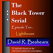 Lighthouse: The Black Tower Serial, Book 10 | David R. Beshears