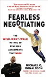 img - for Fearless Negotiating: The Wish, Want, Walk Method to Reaching Solutions That Work: The Wish, Want, Walk Method to Reaching Solutions That Work book / textbook / text book