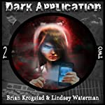 Dark Application: TWO | Brian Krogstad,Lindsey Waterman
