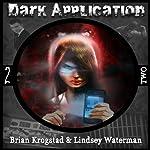 Dark Application: TWO (       UNABRIDGED) by Brian Krogstad, Lindsey Waterman Narrated by Matt Weight