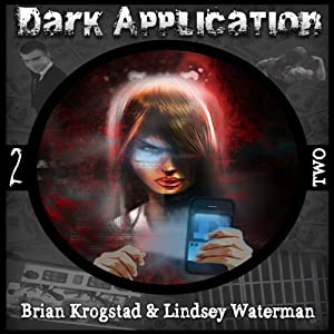 Dark Application: TWO | [Brian Krogstad, Lindsey Waterman]