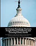 img - for An Unclear Roadmap: Burma's Fragile Political Reforms and Growing Ethnic Strife book / textbook / text book