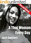 A Thai Woman Every Day: Beauty, Charm...