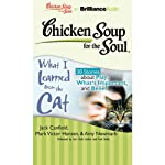 Chicken Soup for the Soul: What I Learned from the Cat - 30 Stories about Play, What's Important, and Belief | Jack Canfield,Mark Victor Hansen,Amy Newmark,Wendy Diamond