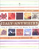 img - for Italy Anywhere: Recipes and Ruminations on Cooking and Creating Northern Italian Food by Lori De Mori, Antonio Tommasi, Jean-Louis de Mori (2000) Hardcover book / textbook / text book