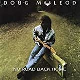 No Road Back Homeby Doug Macleod