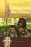 Jacqueline Waldren Learning from the Children: Childhood, Culture and Identity in a Changing World (New Directions in Anthropology)
