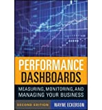 img - for [(Performance Dashboards: Measuring, Monitoring, and Managing Your Business )] [Author: Wayne W. Eckerson] [Dec-2010] book / textbook / text book