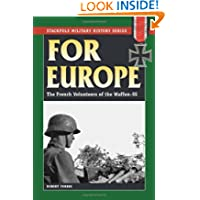 For Europe: The French Volunteers of the Waffen-SS (Stackpole Military History) (Stackpole Military History Series...