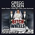 Bitch on Wheels: The Sharon Nelson Double Murder Case (       UNABRIDGED) by Gregg Olsen Narrated by Kevin Pierce