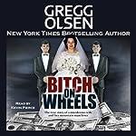 Bitch on Wheels: The Sharon Nelson Double Murder Case | Gregg Olsen