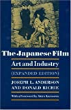 The Japanese Film: Art and Industry (Expanded Edition) (0691007926) by Joseph L. Anderson