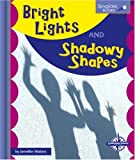 Bright Lights and Shadowy Shapes (Spyglass Books)