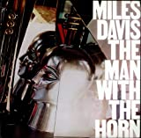 Miles Davis: Man With The Horn