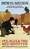Pelagia and the Red Rooster (0297852973) by Akunin, Boris