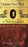 A Thousand Pieces of Gold: Growing Up Through China's Proverbs (0060006412) by Yen Mah, Adeline
