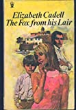 The Fox from His Lair (0340108762) by Elizabeth Cadell
