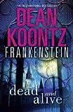 Dead and Alive (Dean Koontz's Frankenstein) (0007453019) by Koontz, Dean R.