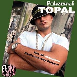 Polizeiruf Topal - Die 20 aktuellen Radiocomedyfolgen Hörspiel