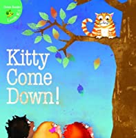 Kitty Come Down! (Little Birdie Readers)