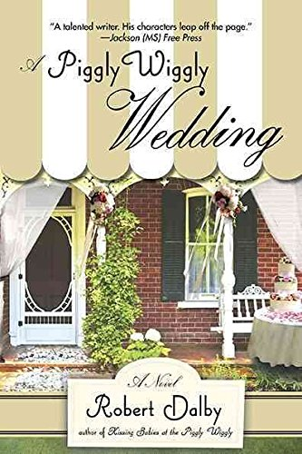 a-piggly-wiggly-wedding-by-author-robert-dalby-published-on-august-2010