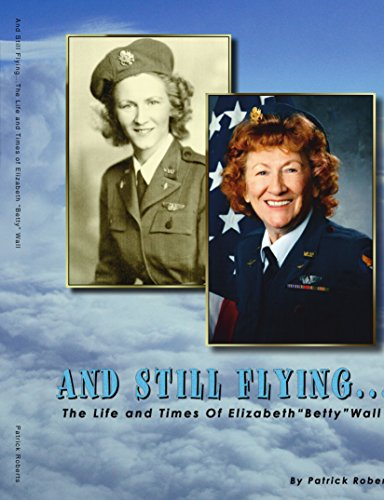 And Still Flying...: The Life and Times of Elizabeth