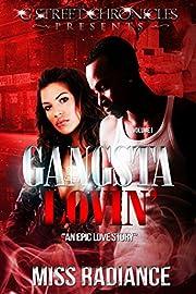 Gangsta Lovin' Volume I: An Epic Love Story (G Street Chronicles Presents)