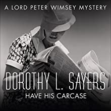 Have His Carcase: Lord Peter Wimsey, Book 8 (       UNABRIDGED) by Dorothy L. Sayers Narrated by Jane McDowell