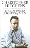 Thomas Paine&#39;s Rights of Man: A Biography (Books That Changed the World)
