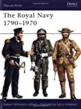 Royal Navy 1790-1970 (Men at Arms Series, 65) (0850452481) by Wilkinson-Latham, Robert