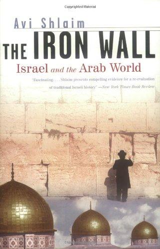 The Iron Wall: Israel and the Arab World (Norton Paperback), Shlaim Ph.D., Avi