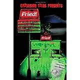 Fried! Fast Food, Slow Deaths ~ Joel A. Sutherland