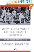 Anything Your Little Heart Desires: An American Family Story