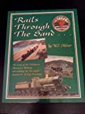 Rails Through the Sand: The Story of the Fairbourne Miniature Railway and Including the Barmouth Junction and Arthog Tramways W.J. Milner