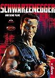 Schwarzenegger - Action-Stars Band 2: Schwarzenegger und seine Filme