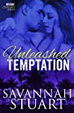 Unleashed Temptation (Miami Scorcher Series) (Volume 1)
