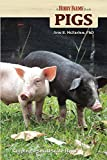 Pigs: Keeping a Small-Scale Herd for Pleasure and Profit (Hobby Farms)