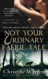Not Your Ordinary Faerie Tale (Others Novels) (0312357222) by Warren, Christine