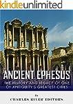 Ancient Ephesus: The History and Lega...