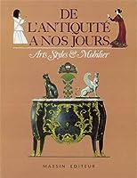 De l'antiquité à nos jours : arts  styles et  mobilier