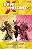 New Mutants Volume 7: Fight the Future (0785161619) by Abnett, DANIEL