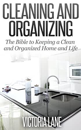 Cleaning and organizing the bible to keeping a clean for House cleaning and organizing