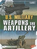 img - for U.S. Military Weapons and Artillery (U.S. Military Technology) book / textbook / text book