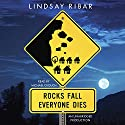 Rocks Fall Everyone Dies Audiobook by Lindsay Ribar Narrated by Michael Crouch